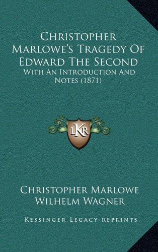 9781164703693: Christopher Marlowe's Tragedy Of Edward The Second: With An Introduction And Notes (1871)