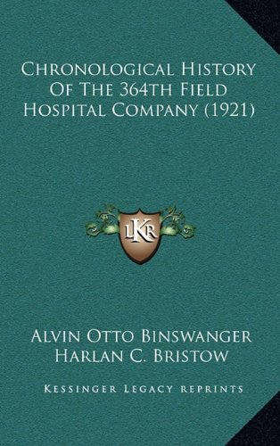 9781164705130: Chronological History Of The 364th Field Hospital Company (1921)