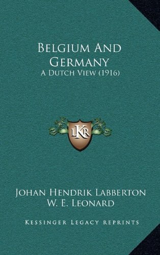 9781164708049: Belgium And Germany: A Dutch View (1916)