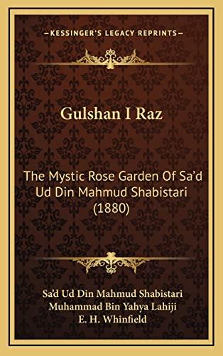 9781164709190: Gulshan I Raz: The Mystic Rose Garden Of Sa'd Ud Din Mahmud Shabistari (1880)