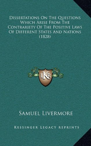 9781164710370: Dissertations on the Questions Which Arise from the Contrariety of the Positive Laws of Different States and Nations (1828)