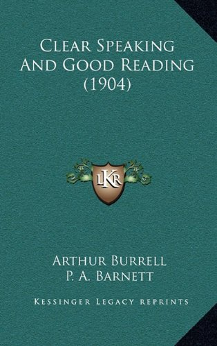 9781164711117: Clear Speaking And Good Reading (1904)