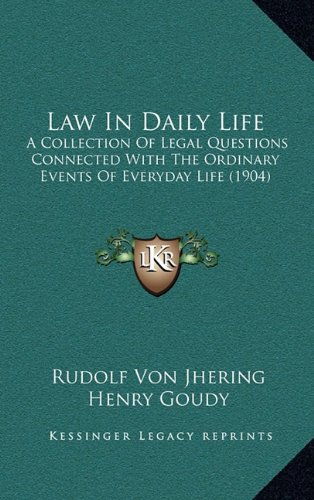 9781164713203: Law In Daily Life: A Collection Of Legal Questions Connected With The Ordinary Events Of Everyday Life (1904)
