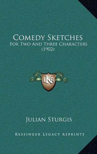 9781164713623: Comedy Sketches: For Two And Three Characters (1902)