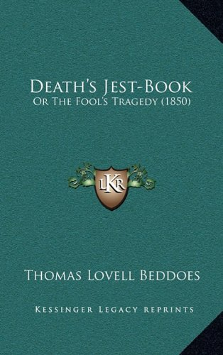 9781164713661: Death's Jest-Book: Or The Fool's Tragedy (1850)