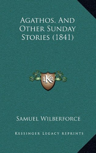 9781164714149: Agathos, And Other Sunday Stories (1841)