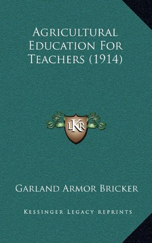 9781164714156: Agricultural Education For Teachers (1914)