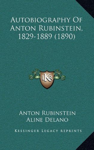 9781164714910: Autobiography of Anton Rubinstein, 1829-1889 (1890)