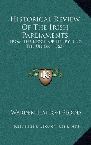 9781164715207: Historical Review Of The Irish Parliaments: From The Epoch Of Henry II To The Union (1863)