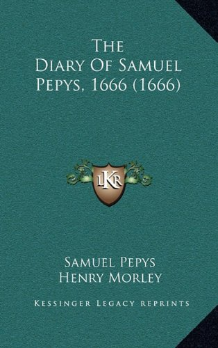 9781164716396: The Diary Of Samuel Pepys, 1666 (1666)