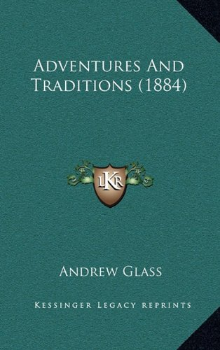 9781164718789: Adventures And Traditions (1884)
