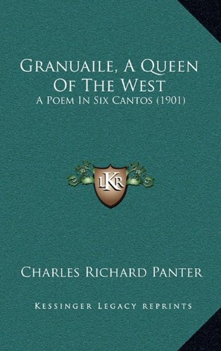9781164722762: Granuaile, A Queen Of The West: A Poem In Six Cantos (1901)