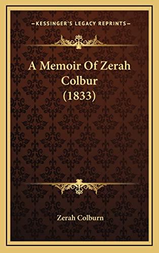 9781164722991: A Memoir Of Zerah Colbur (1833)