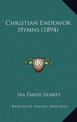 9781164724209: Christian Endeavor Hymns (1894)