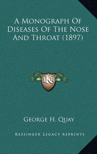 9781164724544: A Monograph of Diseases of the Nose and Throat (1897)