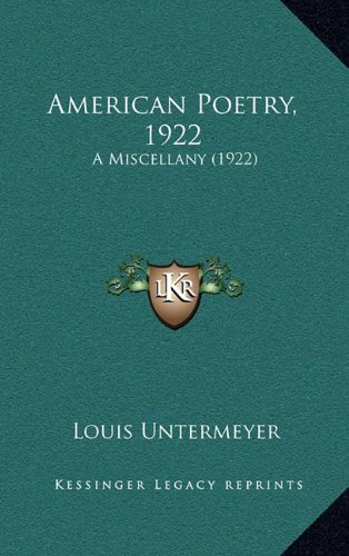 9781164724636: American Poetry, 1922: A Miscellany (1922)