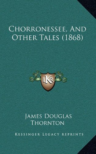 9781164724780: Chorronessee, And Other Tales (1868)