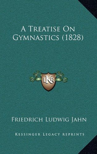 9781164726029: A Treatise On Gymnastics (1828)
