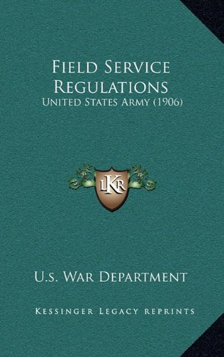 9781164727651: Field Service Regulations: United States Army (1906)
