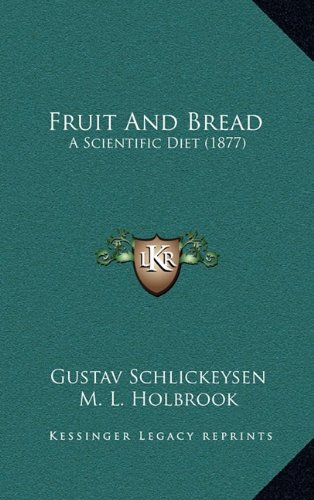 9781164731696: Fruit And Bread: A Scientific Diet (1877)