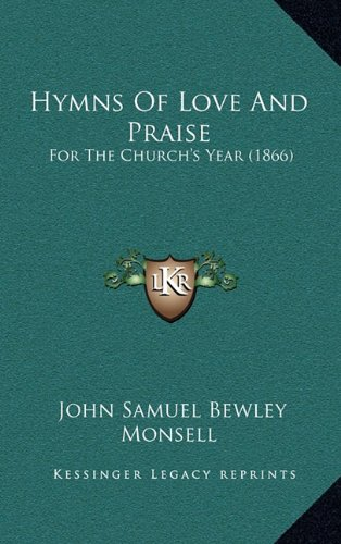 9781164731771: Hymns Of Love And Praise: For The Church's Year (1866)