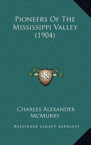 9781164731825: Pioneers Of The Mississippi Valley (1904)