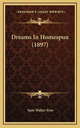 9781164732259: Dreams In Homespun (1897)