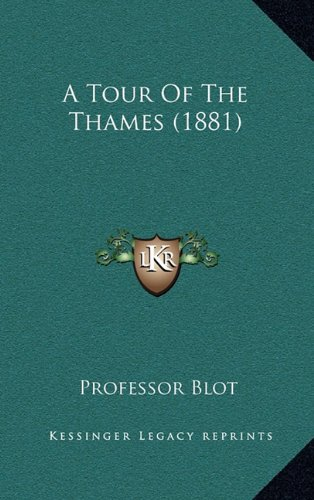9781164732587: A Tour Of The Thames (1881)