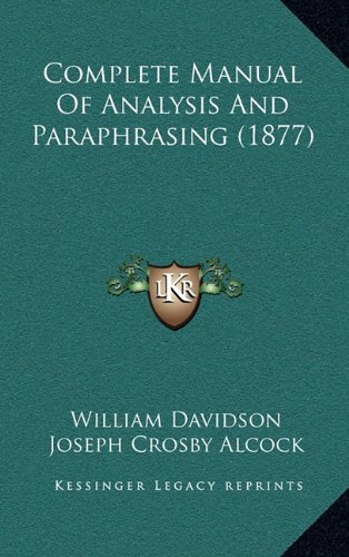 9781164732822: Complete Manual Of Analysis And Paraphrasing (1877)