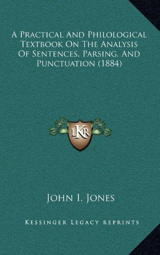 9781164733195: A Practical And Philological Textbook On The Analysis Of Sentences, Parsing, And Punctuation (1884)