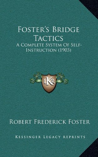 9781164734949: Foster's Bridge Tactics: A Complete System Of Self-Instruction (1903)