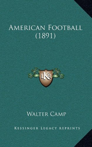 9781164735892: American Football (1891)