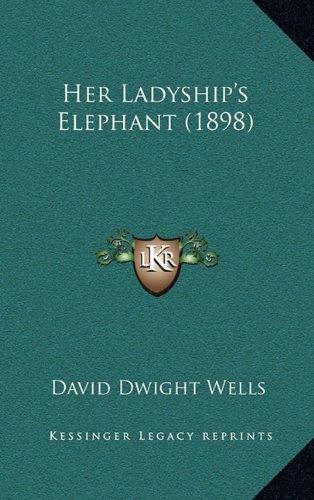 9781164737599: Her Ladyship's Elephant (1898)