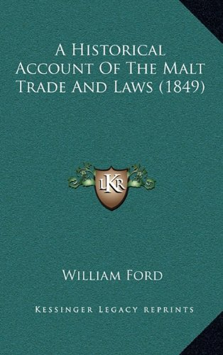 9781164738008: A Historical Account Of The Malt Trade And Laws (1849)