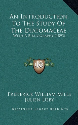 9781164739753: An Introduction To The Study Of The Diatomaceae: With A Bibliography (1893)