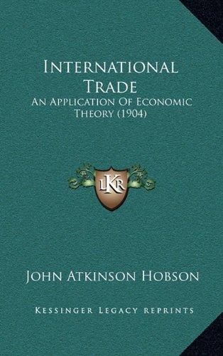 9781164740438: International Trade: An Application Of Economic Theory (1904)