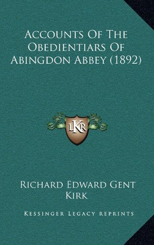 9781164742586: Accounts Of The Obedientiars Of Abingdon Abbey (1892)