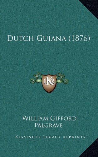 9781164746560: Dutch Guiana (1876)
