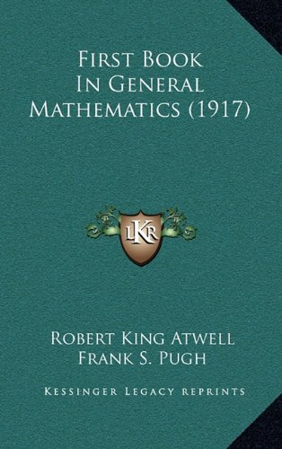 9781164747611: First Book In General Mathematics (1917)