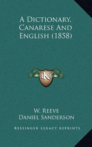 9781164747796: A Dictionary, Canarese And English (1858)