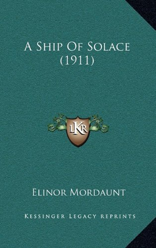 9781164747864: A Ship of Solace (1911)