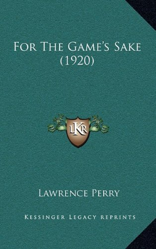 9781164748250: For The Game's Sake (1920)