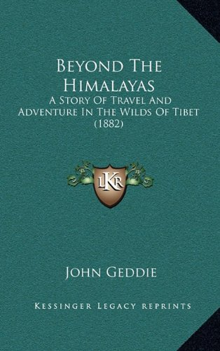 9781164748809: Beyond The Himalayas: A Story Of Travel And Adventure In The Wilds Of Tibet (1882)
