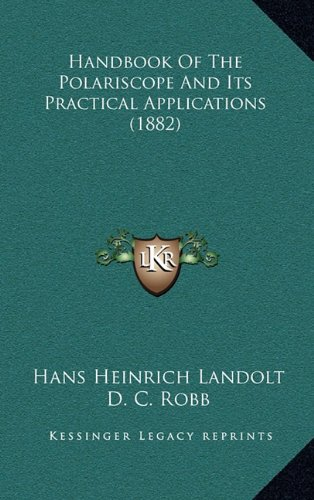 9781164750352: Handbook Of The Polariscope And Its Practical Applications (1882)
