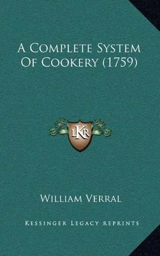 9781164751731: A Complete System Of Cookery (1759)