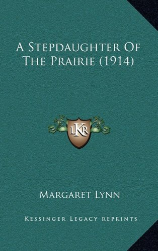 9781164753575: A Stepdaughter Of The Prairie (1914)