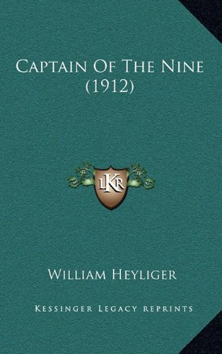 9781164753803: Captain Of The Nine (1912)