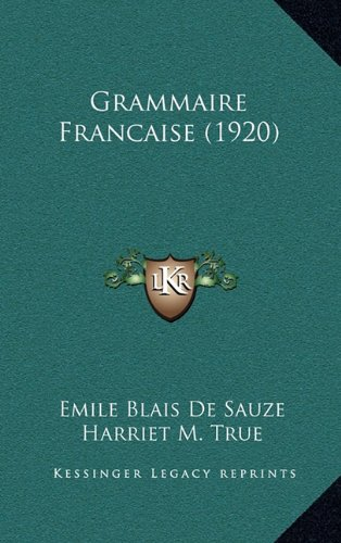 9781164754275: Grammaire Francaise (1920) (French Edition)