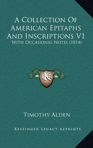 9781164754442: A Collection Of American Epitaphs And Inscriptions V1: With Occasional Notes (1814)