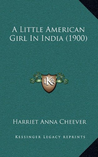 9781164756767: A Little American Girl in India (1900)